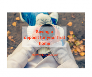 Saving a deposit for your first home