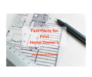 Fast Facts for First Home Owner's