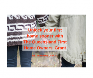 Unlock your First Home Sooner with The Queensland First Home Owners' Grant
