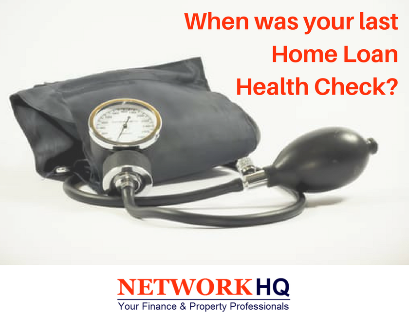 When was your last Home Loan Health Check?
